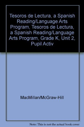 9780021991075: Tesoros de lectura, A Spanish Reading/Language Arts Program, Grade K, Unit 2, Student Activity Book (ELEMENTARY READING TREASURES) (Spanish Edition)