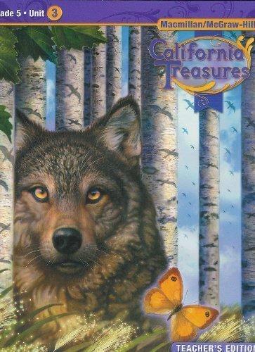 California Treasures Grade 5 Unit 3 Teacher's Edition: Inc. The McGraw-Hill Companies
