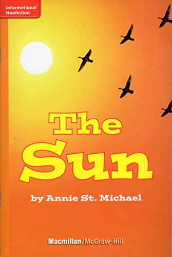 The Sun (Leveled Reader; Grade 1; GR: Annie St. Michael