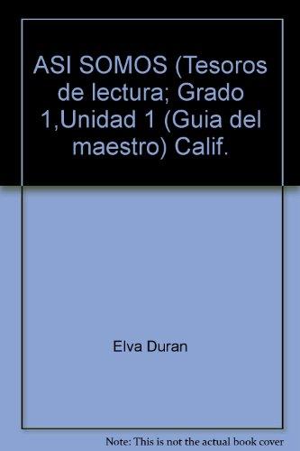 9780022015268: ASI SOMOS (Tesoros de lectura; Grado 1,Unidad 1 (Guia del maestro) Calif.