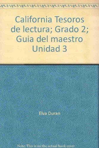 9780022015343: California Tesoros de lectura; Grado 2; Guia del maestro Unidad 3