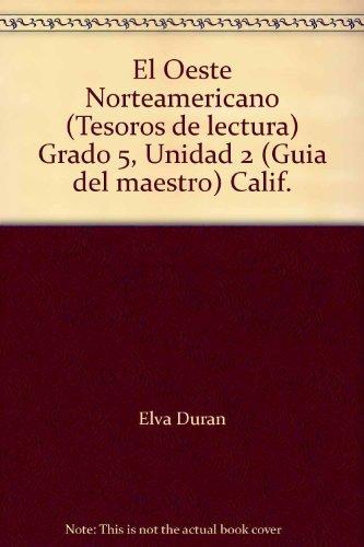 9780022016234: El Oeste Norteamericano (Tesoros de lectura) Grado 5, Unidad 2 (Guia del maestro) Calif.