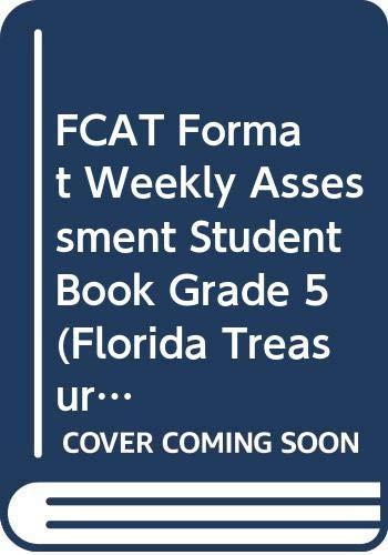9780022016531: FCAT Format Weekly Assessment Student Book Grade 5 (Florida Treasures)