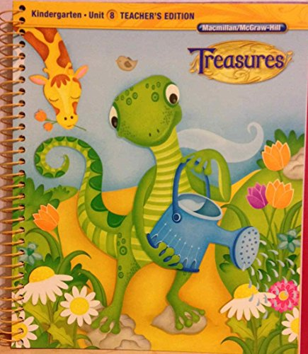 Treasures Kindergarten Unit 8 TE: Macmillan/McGraw-Hill