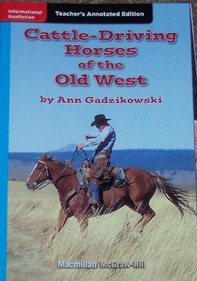 9780022022853: Cattle-driving: Horses of the Old West (California Treasures, Grade 4, Teacher's Annotated Edition)
