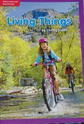 Living Things (Grade 1, Lexile 120, Informational: Christy Steele