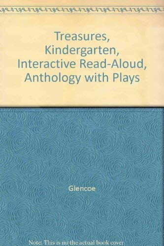 9780022065126: Treasures, Kindergarten, Interactive Read-Aloud, Anthology with Plays