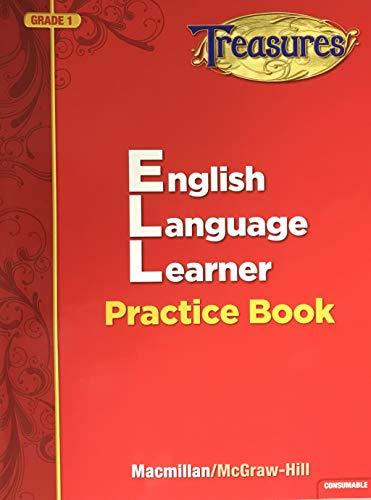 Treasures English Language Learner Practice Book, Grade: Macmillian/McGraw-Hill