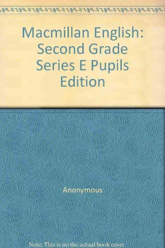 Macmillan English: Second Grade Series E Pupils: Anonymous