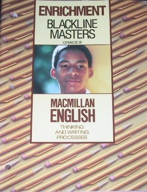 Macmillan English: Thinking and Writing Processes, Grade 8 (Enrichment, Blackline Masters): n/a