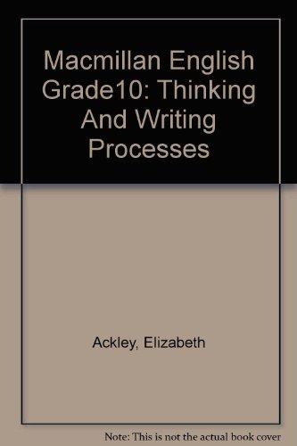 9780022425807: Macmillan English Grade10: Thinking And Writing Processes