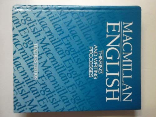 9780022425906: MACMILLAN ENGLISH 11 THINKING AND WRITING PROCESSES TEACHER'S EDITION