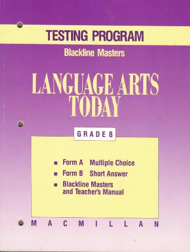 Macmillan Language Arts Today, Grade 8, TESTING PROGRAM, BLACKLINE MASTERS (Form A: Multiple Choice...