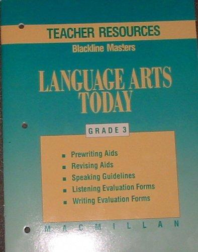 Teacher Resources, Challenge, and Home Activites Blackline Masters Language Arts Today Grade 3 (...