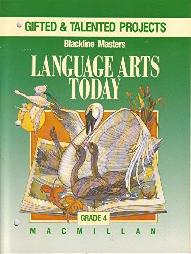 Gifted & Talented Projects Blackline Masters Language Arts Today (Language Arts Today, Grade 4) (0022436170) by Ann McCallum; William Strong; Peggy Williams