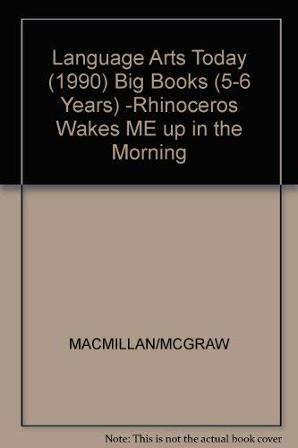 9780022437077: Language Arts Today (1990) Big Books (5-6 Years) -Rhinoceros Wakes ME up in the Morning