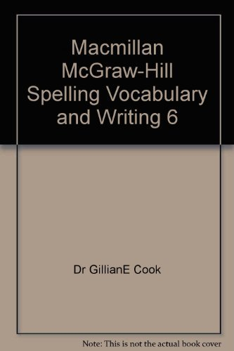9780022441685: Macmillan McGraw-Hill Spelling Vocabulary and Writing 6