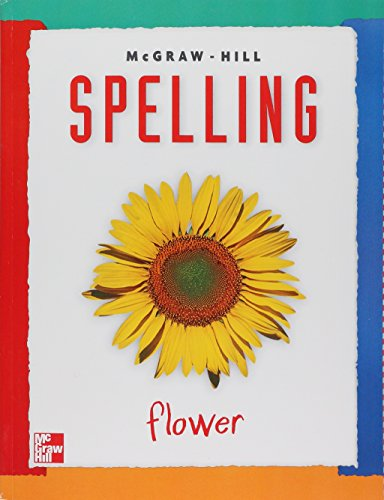 McGraw-Hill Spelling: Flower: Cook, Gillian E.;