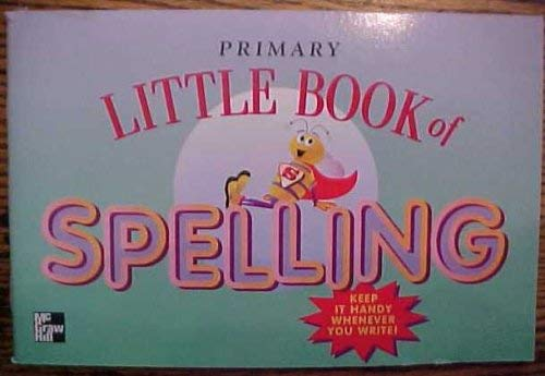 9780022442743: Primary Little Book of Spelling Grades 1-3 (McGraw-Hill Spelling)
