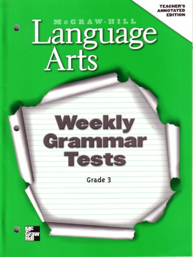 9780022447564: Mcgraw-Hill Language Arts: Weekly Grammar Tests, Grade 3, Teacher's Annotated Edition