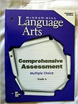 McGraw-Hill Language Arts: Comprehensive Assessment: Multiple Choice: Grade 4: Teacher's Manual