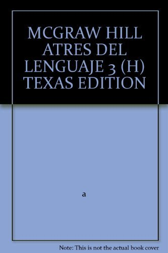 9780022451530: MCGRAW HILL ATRES DEL LENGUAJE 3 (H) TEXAS EDITION