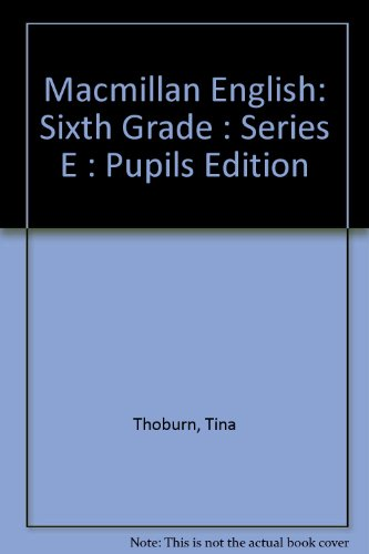 9780022471606: Macmillan English: Sixth Grade : Series E : Pupils Edition