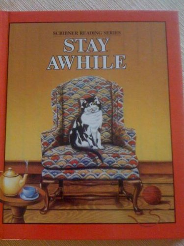 9780022560508: Stay Awhile, Student Edition (Scribner Reading Series)