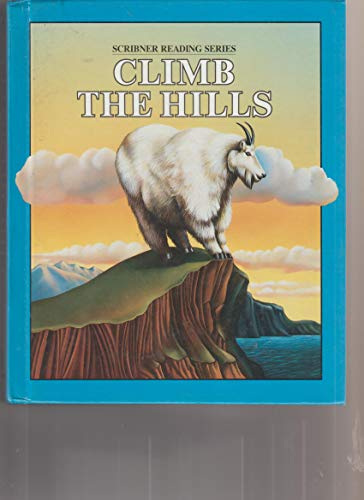 9780022561208: Climb the Hills Grade 5 (Scribner Reading Series)