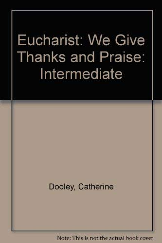 9780022601621: Eucharist: We Give Thanks and Praise: Intermediate