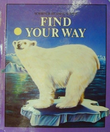 9780022648404: Title: Find your way Scribner reading series