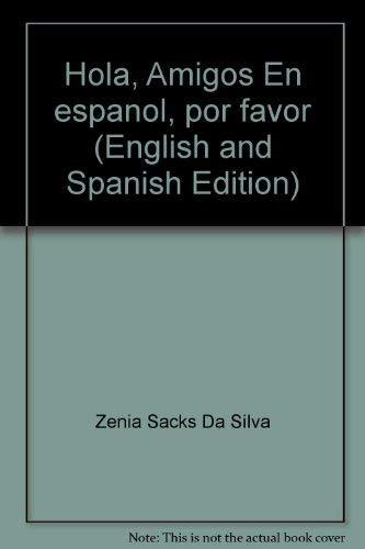 9780022713300: Hola, Amigos En espanol, por favor (English and Spanish Edition)