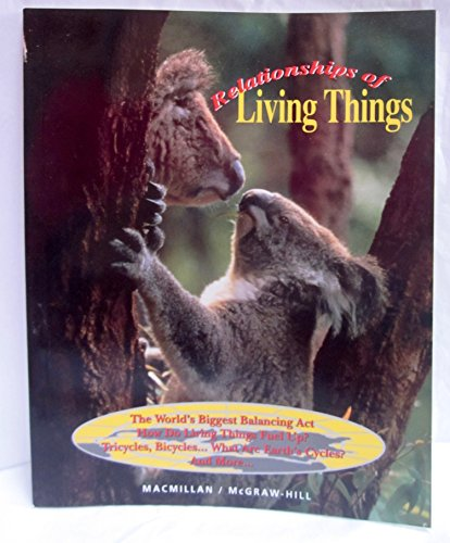 Relationships of Living Things: Mary Atwater, Prentice Baptiste, Lucy Daniel, Jay Hackett, Richard ...