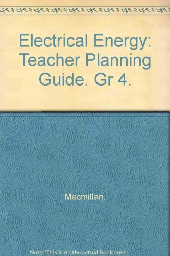 9780022743123: Electrical Energy: Teacher Planning Guide. Gr 4.