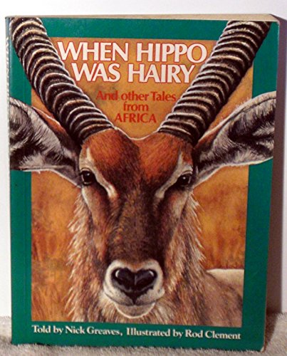 9780022749330: When Hippo Was Hairy and Other Tales From Africa