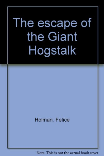 9780022749590: The escape of the Giant Hogstalk
