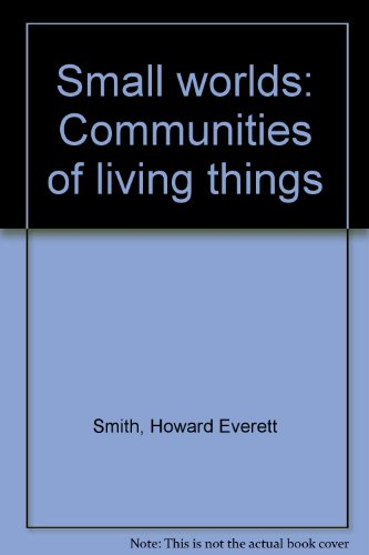 9780022749705: Small worlds: Communities of living things