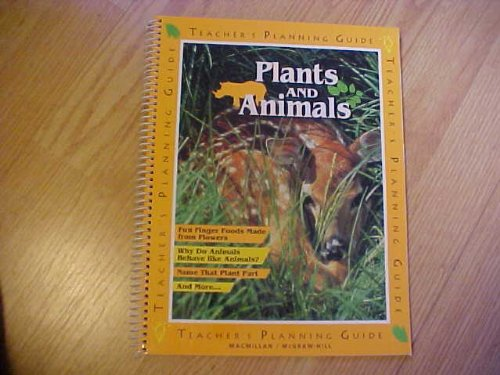 9780022760656: Plants and Animals Teacher's Planning Guide (Macmillan McGraw-Hill Science)