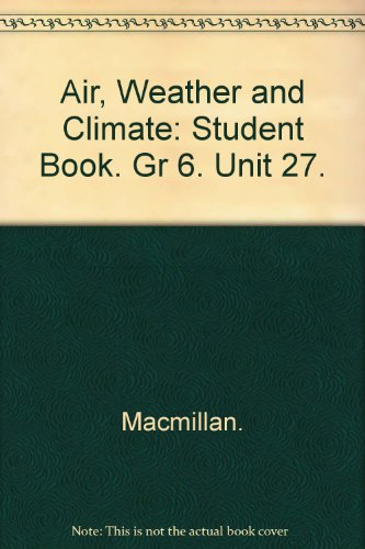 9780022761271: Air, Weather and Climate: Student Book. Gr 6. Unit 27.