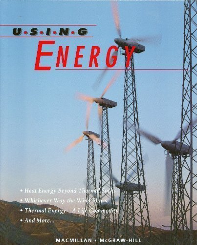 9780022761424: Using Energy Unit 42 Macmillan McGraw-Hill Science grade 8 (Science Turns Minds On)