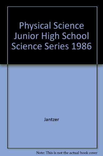 Physical Science Junior High School Science Series: Jantzer