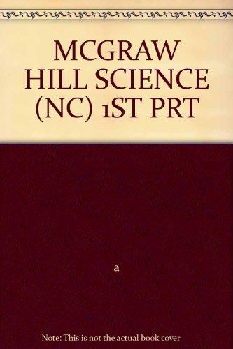 9780022774493: MCGRAW HILL SCIENCE (NC) 1ST PRT