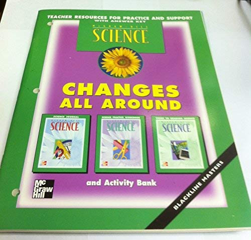 Changes All Around - Teacher Resources for Practice and Support, with Answer Key (Science): Hill, ...