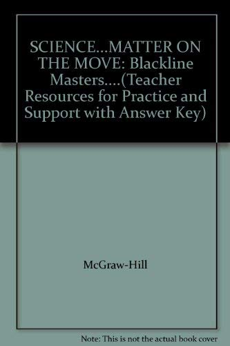 9780022776374: SCIENCE...MATTER ON THE MOVE: Blackline Masters....(Teacher Resources for Practice and Support with Answer Key)