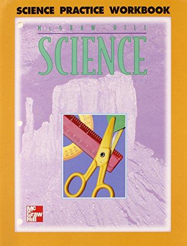 McGraw-Hill Science: Practice Workbook, Grade 4: Mcgraw Hil