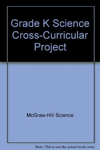 9780022777128: Grade K Science Cross-Curricular Project