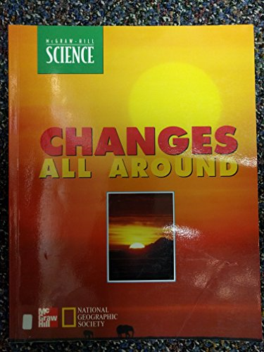 9780022782023: SCIENCE: Changes All Around (McGraw Hill Science) (2nd Grade)