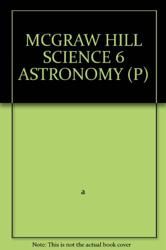 9780022782344: MCGRAW HILL SCIENCE 6 ASTRONOMY (P)