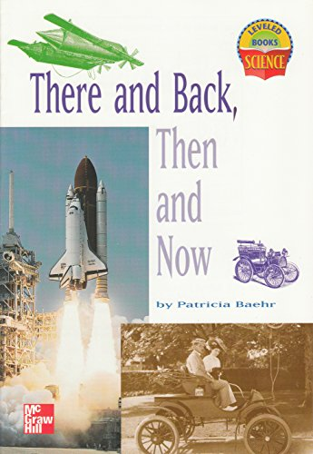 9780022785185: There and Back, Then and Now (Leveled Books, Science)