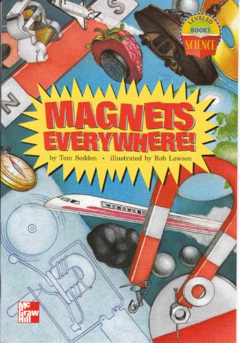 9780022785499: Magnets Everywhere! (McGraw-Hill Reading Leveled Books SCIENCE)
